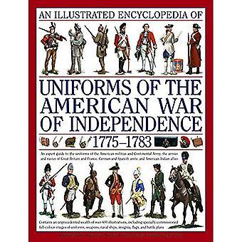 En illustrerad encyklopedi av uniformer av Amerikanen kriger av självständighet: en Expert djupgående referens på arméer av kriga av självständighet... 1775-1783 (illustrerad encyklopedi)