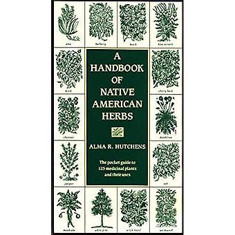 Un manuel d'amérindiennes herbes (Arts de la guérison)