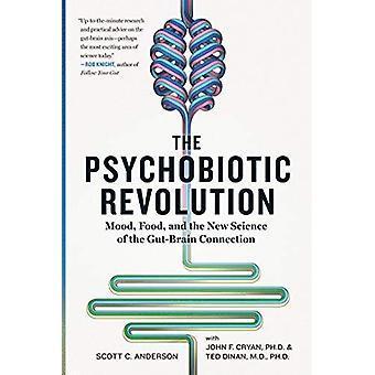 Den Psychobiotic revolutionen: Humör, god mat och den nya vetenskapen om Gut-Brain anslutningen