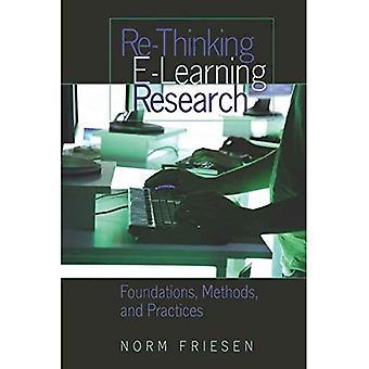 Re-pensar investigación E-Learning: Fundamentos, métodos y prácticas (contrapuntos: estudios en la teoría postmoderna de la educación)