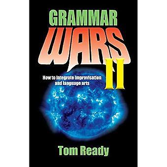 Grammar Wars II: How to Integrate Improvisation and Language Arts