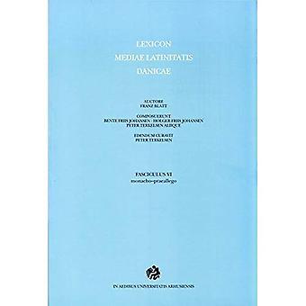 Lexicon Mediae Latinitatis Danicae 6: Monacho-Praeallego