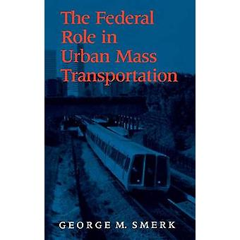 Federala roll i Urban Mass transport av Smerk & George M.