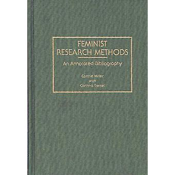 Feminist Research Methods An Annotated Bibliography by Miller & Connie