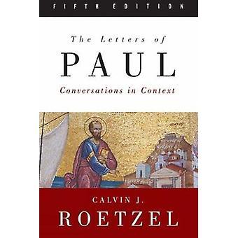 Bokstäver av Paul konversationer i sammanhanget av Roetzel & Calvin J.