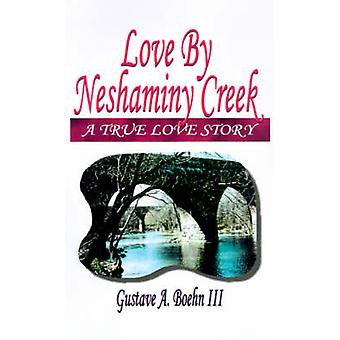 Love by Neshaminy Creek by Boehn & Gustave A. & III