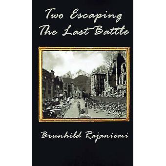 Twee ontsnappen van de laatste slag door Rajaniemi & Brunhild
