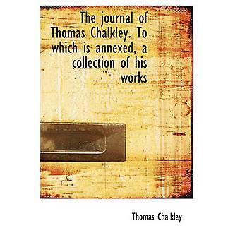 Il giornale di Thomas Chalkley. A cui è annessa una collezione delle sue opere da Thomas & Coppari