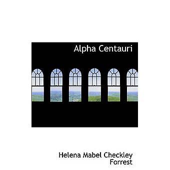 Alpha Centauri by Forrest & Helena Mabel Checkley
