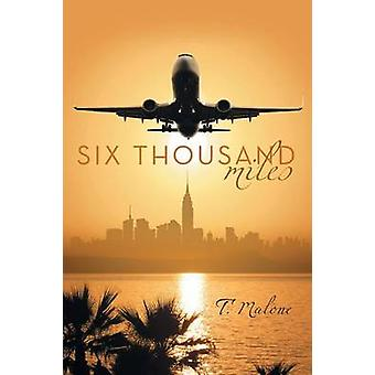 Six Thousand Miles by T. Malone