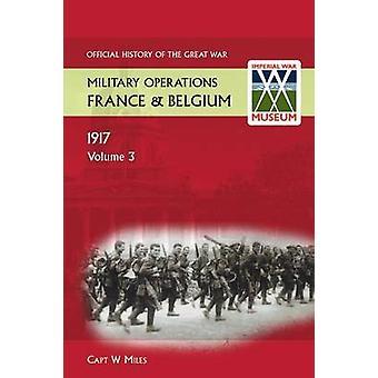 Frankrijk en België 1917.Vol III. De slag bij Cambrai. OFFICIËLE GESCHIEDENIS VAN DE GROTE OORLOG. door Miles & Capt W