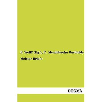MeisterBriefe by Wolff Hg . & E.