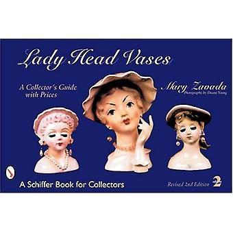 Lady Head Vases: Ein Sammlerführer mit Werten (Schiffer-Buch für Sammler)
