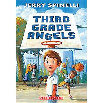 Third Grade Angels by Jerry Spinelli - Jennifer Bell - 9780545387736