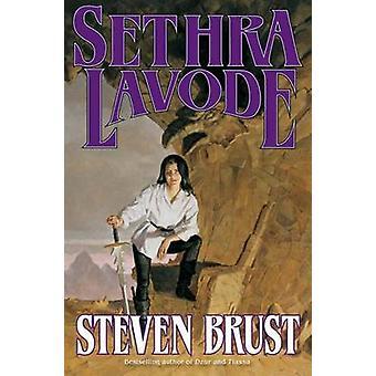 Sethra Lavode by Steven Brust - Teresa Nielsen Hayden - 9780765334787