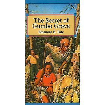 The Secret of Gumbo Grove by Eleanora E Tate - 9780812470796 Book