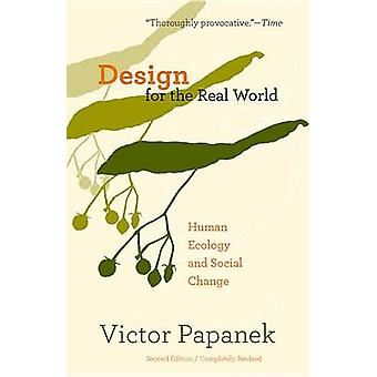 Design for the Real World - Human Ecology and Social Change (2nd) by V