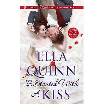 It Started with a Kiss by Ella Quinn - 9781420139594 Book