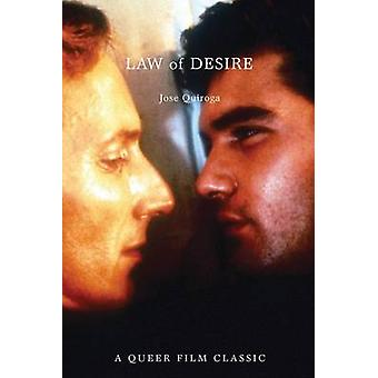 Law of Desire - A Queer Film Classic by Jose A. Quiroga - 978155152262