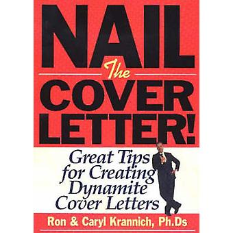 Nail the Cover Letter! - Great Tips for Creating Dynamite Cover Letter