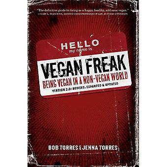 Vegan Freak - Being a Vegan in a Non-Vegan World (2nd Revised edition)