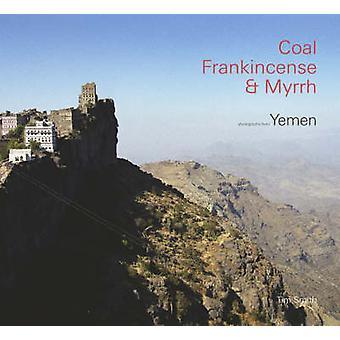 Coal - Frankincense and Myrrh - Yemen and British Yemenis by Tim Smith