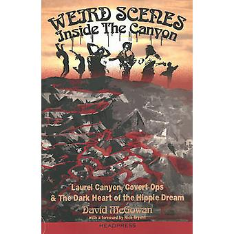 Weird Scenes Inside the Canyon - Laurel Canyon - Covert Ops & the Dark