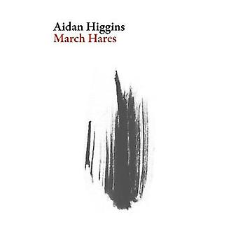 March Hares by Aidan Higgins - 9781943150069 Book