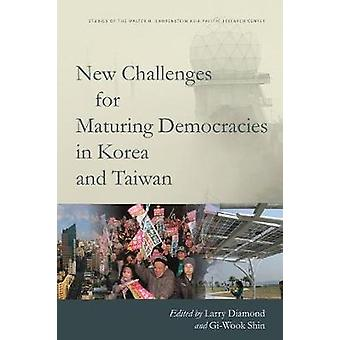 New Challenges for Maturing Democracies in Korea and Taiwan by Larry