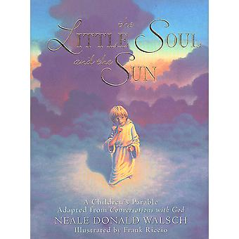 Little Soul and the sun-a childrens parable 9781571740878