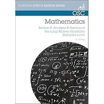 IB Mathematics - Analysis & Practice of the Long Answer Questions - For