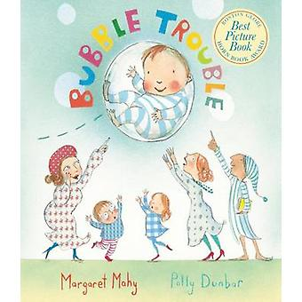 Bubble Trouble by Margaret Mahy - Polly Dunbar - 9780547994833 Book