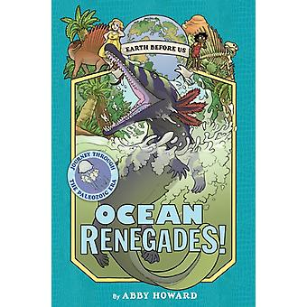 Ocean Renegades Earth Before Us 2 Journey through the P by Abby Howard