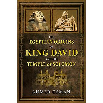 Egyptian Origins of King David and the Temple of Solomon by Ahmed Osman