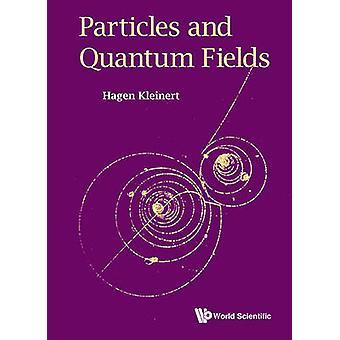 Particles And Quantum Fields by Hagen Kleinert