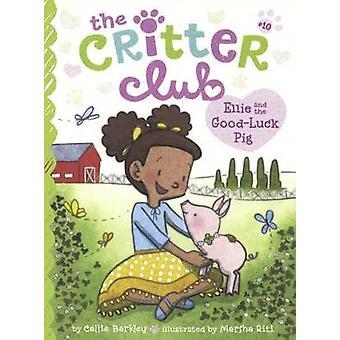 Ellie and the Good-Luck Pig by Callie Barkley - Marsha Riti - 9780606