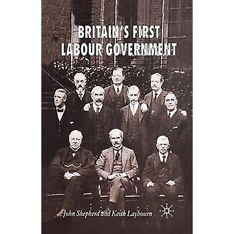 Britains First Labour Government by Shepherd & J.