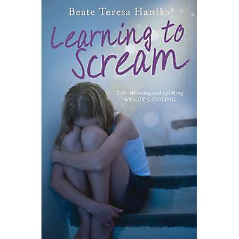 Lære å skrike av Beate Teresa Hanika