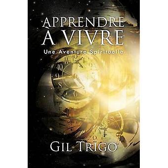 Apprendre en vivre une Aventure spirituelle av Trigo & Gil