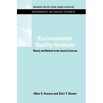 Environmental Quality Analysis Theory  Method in the Social Sciences by Allen V. Kneese