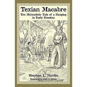 Texian Macabre by Hardin & Stephen L.