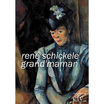 Grandmaman by Schickele & Rene