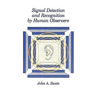 Signal Detection and Recognition by Human Observers by Swets & John A