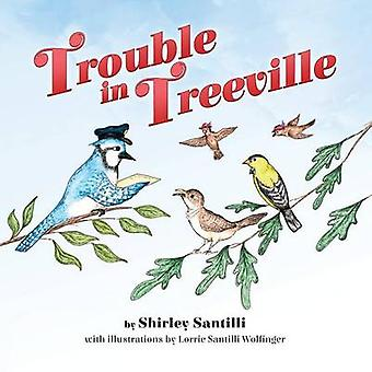 Trouble in Treeville by Santilli & Shirley