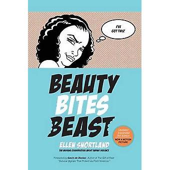 Beauty Bites Beast The Missing Conversation About Ending Violence by Snortland & Ellen B
