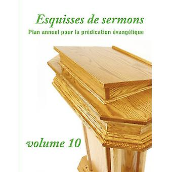 Esquisses de sermons vol. 10 French Edition by Gomis & Dany