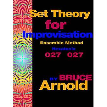 Set Theory for Improvisation Ensemble Method Hexatonic 027 027 by Arnold & Bruce