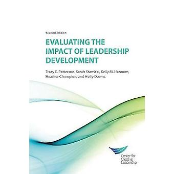 Evaluating the Impact of Leadership Development 2E by Patterson & Tracy