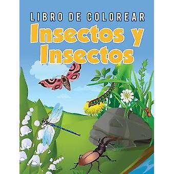 Libro de Colorear Insectos y Insectos by Scholar & Young