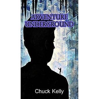 Adventure Underground by Kelly & Chuck